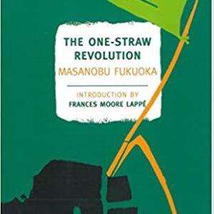 """The One-Straw Revolution"""